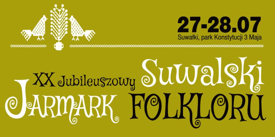 Jubileuszowy Suwalski Jarmark Folkloru